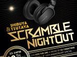TSUTAYA Presents SCRAMBLE NIGHT OUT at SHIBUYA TSUTAYA e☆イヤホン